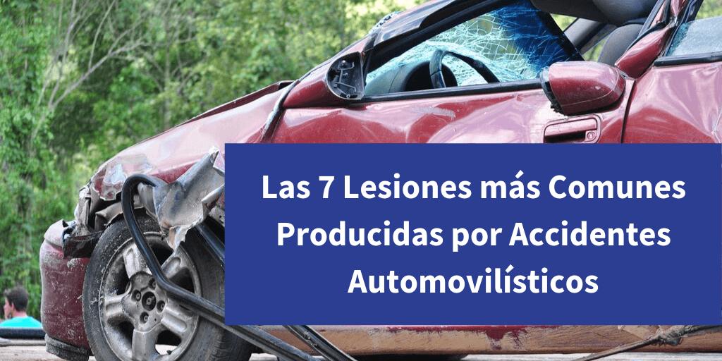 Las 7 Lesiones más Comunes Producidas por Accidentes Automovilísticos